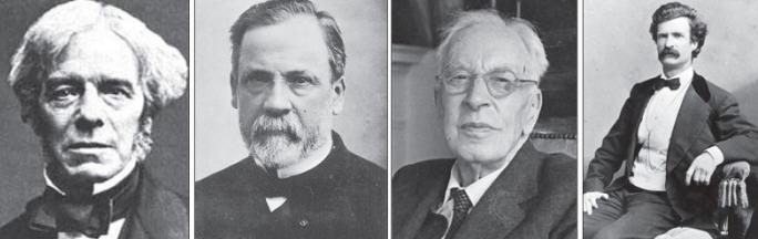 Michael Faraday , Louis Pasteur, Dr. Arnold Toynbee, Mark Twain