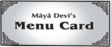 Maya Devi's Menu Card