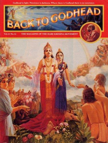 Back To Godhead Volume-23 Number-12, 1988