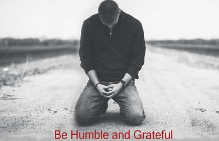 Be Humble and Grateful by Ankur Gupta