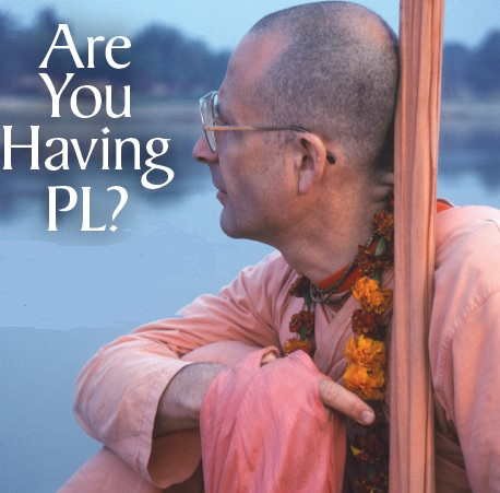 Are You Having PL? by Krishna Dhana Dasa