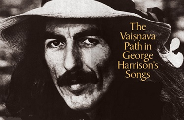 The Vaisnava Path in George Harrison's Songs by Gauri Dasa